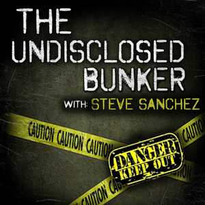 The Undisclosed Bunker with Steve Sanchez