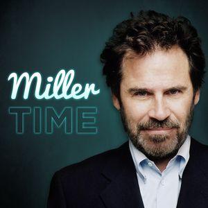Miller Time with Dennis Miller