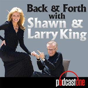 Back and Forth with Shawn & Larry King