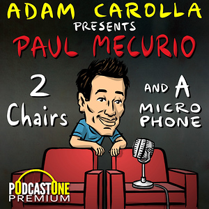 Adam Carolla Presents - Paul Mecurio 2 Chairs and A Microphone